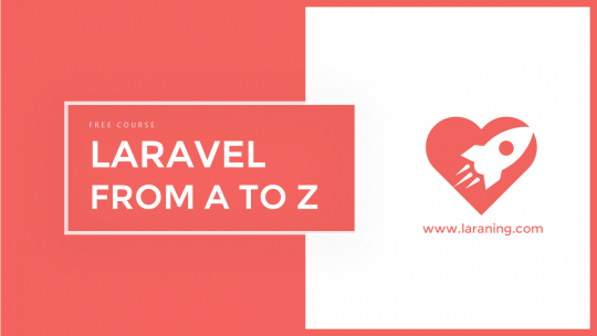 Laravel from A to Z